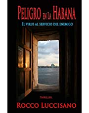 Peligro en La Habana: El virus al servicio del enemigo. Un viaje policíaco entre complot, espionaje y una inesperada pandemia. (Novelas thriller, ... del comisario italo-griego alexander keeric)