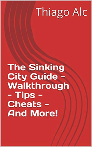 The Sinking City Guide - Walkthrough - Tips - Cheats - And More! (English Edition)