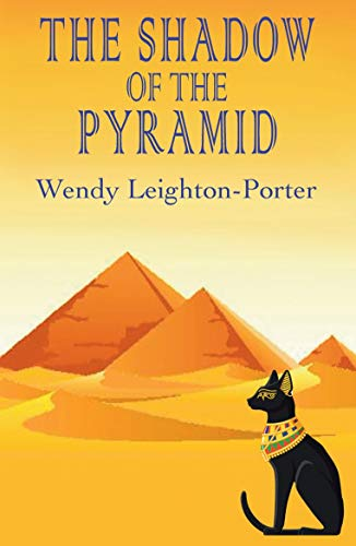 Book: The Shadow of the Pyramid (Shadows from the Past Book 4) by Wendy Leighton-Porter