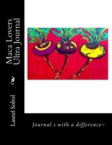 Maca Lovers Ultra Journal (Organic Lifestyle Today, Band 22)