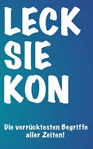 """LECK SIE KON - Die verrücktesten Begriffe aller Zeiten! / Das Must-Have zu dem legendären Bestseller-Trinkspiel """"WTF!? Drink or Suck"""" / ideal für Geburtstag, JGA, Hausparty oder Festival"""
