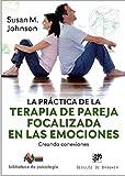 La Práctica De La Terapia De pareja Focalizada En Las Emociones: 250 (Creando conexiones)
