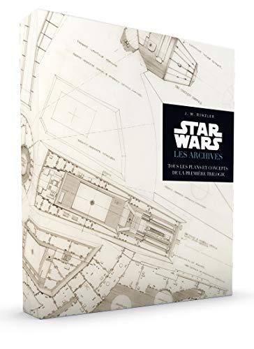 Star Wars : Les Archives -Tous les plans et concepts de la...