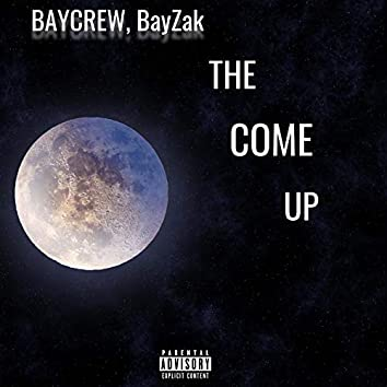 The Come Up (feat. BayZak)