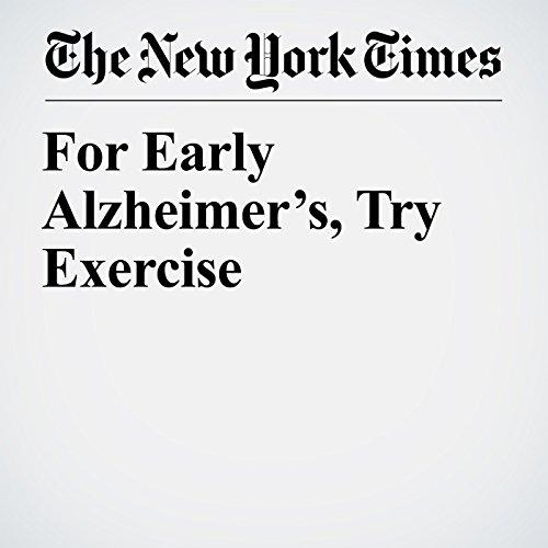 For Early Alzheimer's, Try Exercise copertina