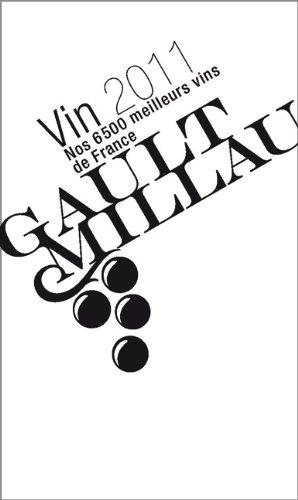 Gault Millau Vin 2011: Nos 6500 meilleurs vin de France