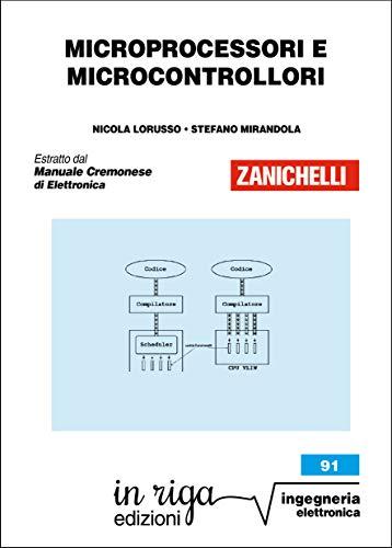 Microprocessori e Microcontrollori: coedizione Zanichelli - in riga (Ingegneria Vol. 40)