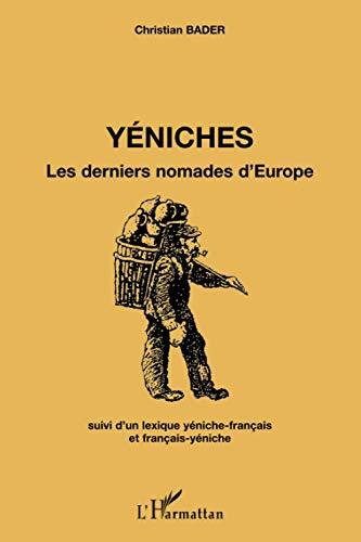 Yéniches: Les derniers nomades d'Europe Suivi d'un lexique yéniche-français et français-yéniche