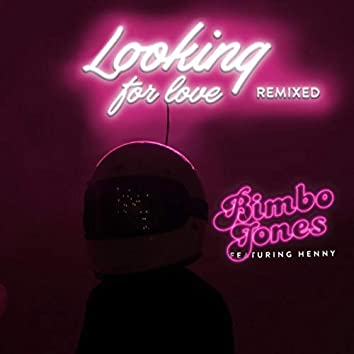 Looking For Love Remixed