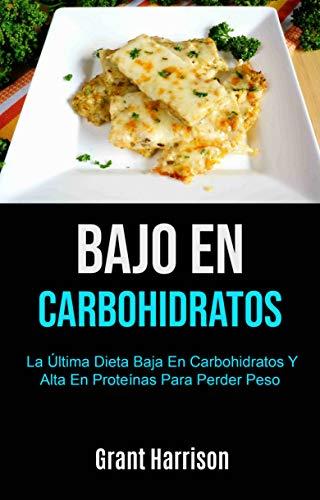 Bajo En Carbohidratos: La Última Dieta Baja En Carbohidratos ...