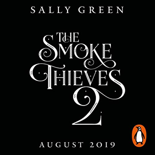 The Demon World      The Smoke Thieves, Book 2              By:                                                                                                                                 Sally Green                           Length: Not Yet Known     Not rated yet     Overall 0.0