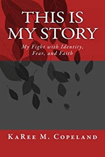 This is My Story: My Fight with Identity, Fear, and Faith