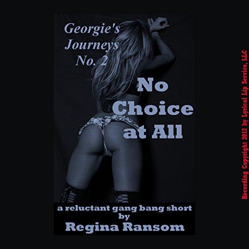 No Choice at All: A Reluctant Gang Bang Short audiobook cover art
