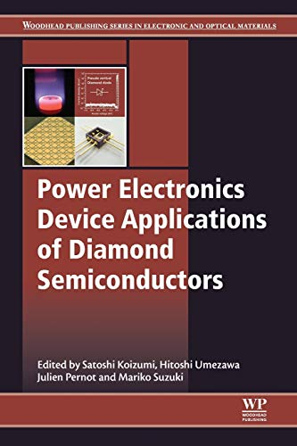 Power Electronics Device Applications of Diamond Semiconductors (Woodhead Publishing Series in Electronic and Optical Materials)