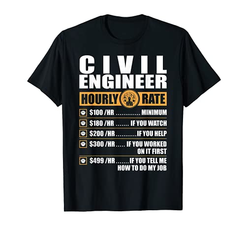 Funny Civil Engineer Hourly Rate Labor Rates T-Shirt