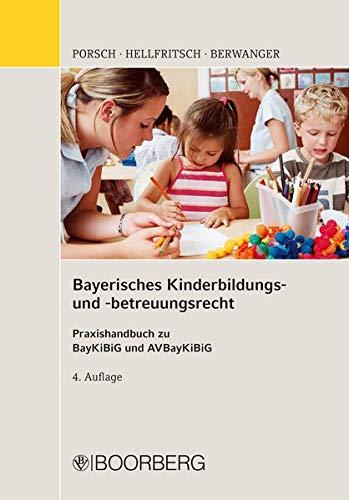 Bayerisches Kinderbildungs- und betreuungsrecht: Praxishandbuch zu BayKiBiG und AVBayKiBiG