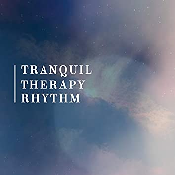 Tranquil Therapy Rhythm