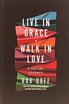 Live in Grace Walk in Love  A 365-Day Journey