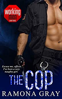 The Cop (The Working Men Series Book 8) by [Ramona Gray]