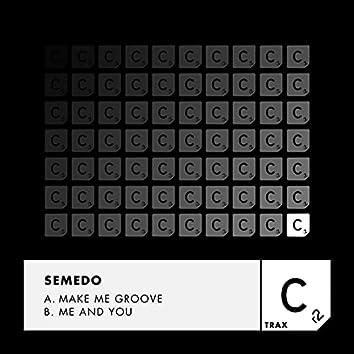 Make Me Groove / Me And You