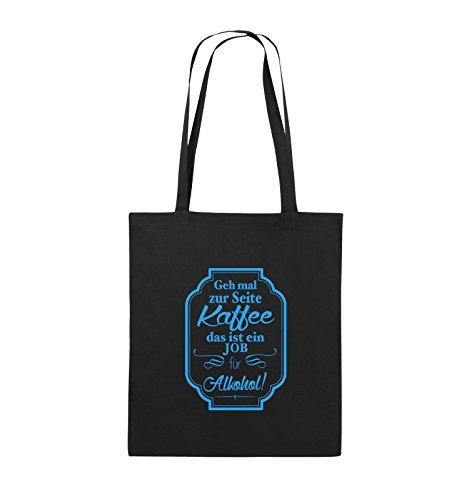 Comedy Bags - GEH mal zur Seite Kaffee das ist EIN Job für Alkohol! - Jutebeutel - Lange Henkel - 38x42cm - Farbe: Schwarz/Blau