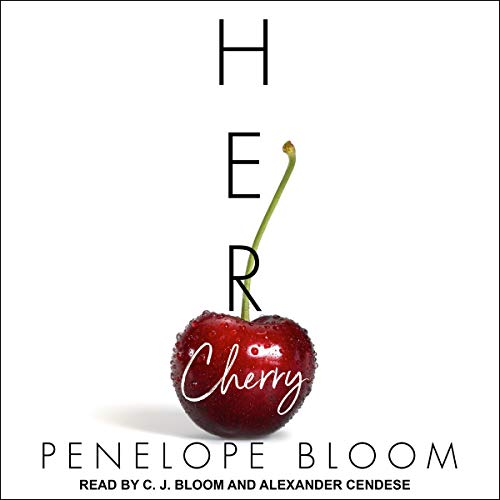 Her Cherry     Objects of Attraction Series, Book 2              Written by:                                                                                                                                 Penelope Bloom                               Narrated by:                                                                                                                                 CJ Bloom,                                                                                        Alexander Cendese                      Length: 5 hrs and 3 mins     Not rated yet     Overall 0.0