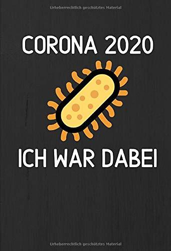 Corona 2020 – Ich war dabei V8 / Notizbuch / Tagebuch / Journal / 14 x 20,5 cm / 100 Seiten