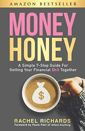 Money Honey: A Simple 7-Step Gui...