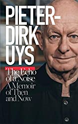 Pieter-Dirk Uys' book, the Echo of a Noise, is his Memoir. Better known as Evita Bezedenhout at times, he has a lot to tell you.