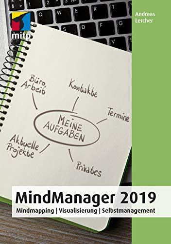 MindManager 2019: Mindmapping | Visualisierung | Selbstmanagement (mitp Anwendungen)