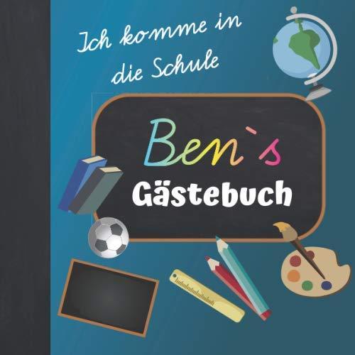 Ich komme in die Schule Ben Gästebuch: Gästebuch zur Einschulung Junge mit Name / Erinnerungsalbum...