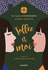 Toffee et moi par Sarah Crossan