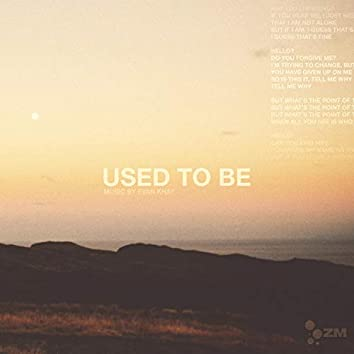 Used to Be