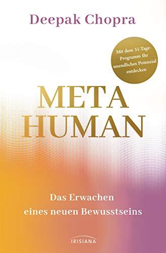 Metahuman - das Erwachen eines neuen Bewusstseins: Mit dem 31-Tage-Programm Ihr unendliches Potenzial entdecken