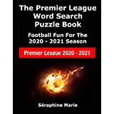 The Premier League Word Search Puzzle Book: Football Fun For The 2020 - 2021 Season