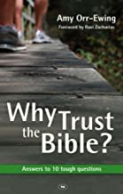 Why Trust the Bible?: Answers to 10 Tough Questions by Amy Orr-Ewing (2008) Paperback