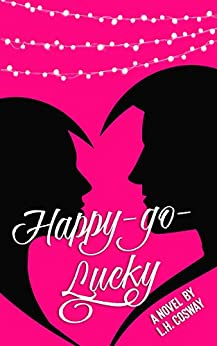 Happy-Go-Lucky by [L.H. Cosway]