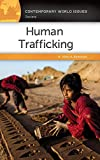 Human Trafficking: A Reference Handbook (Contemporary World Issues)