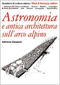 Astronomia e antica architettura sull'arco alpino