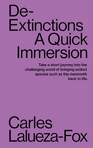 De-Extinctions: A Quick Immersion (Quick Immersions Book 1) (English Edition)