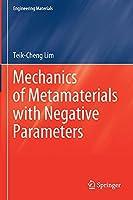 Mechanics of Metamaterials with Negative Parameters (Engineering Materials)