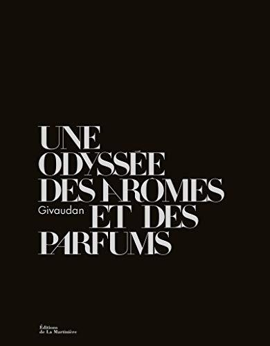 Givaudan, une odyssée des arômes et des parfums (Mode et Luxe)