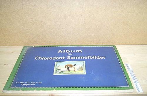 Album für Chlorodont-Sammelbilder. Säugetiere. Ausgabe 1932. Bild 1-120.