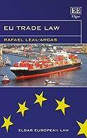 Eu Trade Law (Elgar European Law)