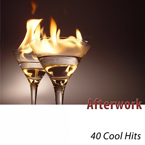 Afterwork (40 Cool Hits)