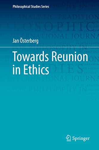 Towards Reunion in Ethics (Philosophical Studies Series Book 138)