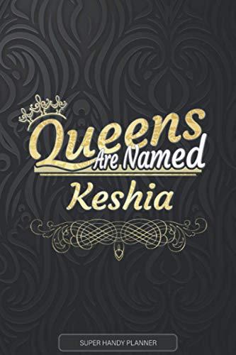 Keshia: Queens Are Named Keshia - Keshia Name Custom Gift Planner Calendar Notebook Journal
