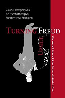 Turning Freud Upside Down: Gospel Perspectives on Psychotherapy's Fundamental Problems (English Edition)