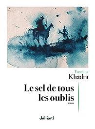 Le Sel de tous les oublis - Yasmina Khadra - Babelio