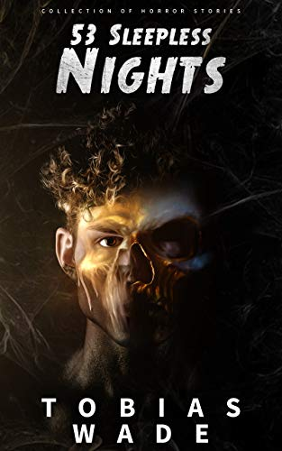 53 Sleepless Nights: 50+ Monsters, Murders, Demons, and Ghosts. Short Horror Stories and Legends.